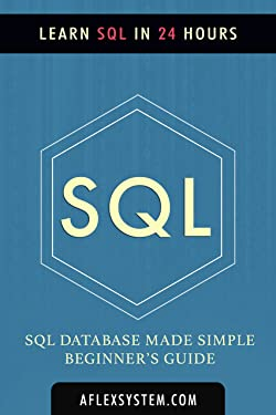 SQL: SQL Guide - Learn SQL In 24 hours or less (web development Book 3)