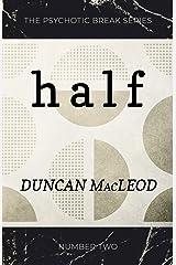 Half (The Psychotic Break Series Book 2) Kindle Edition