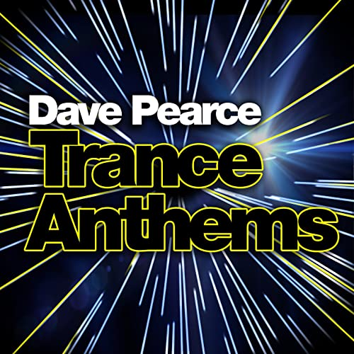 Dave Pearce Trance Anthems [Explicit]