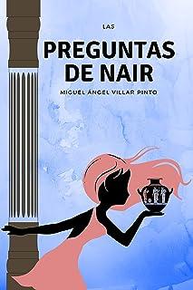 Las preguntas de Nair: El comienzo de la aventura (Infantil (a partir de 8 años) nº 7) (Spanish Edition)