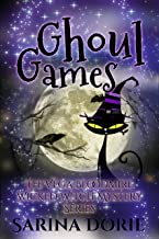 Ghoul Games: A Lady of the Lake School for Girls Cozy Mystery (The Vega Bloodmire Wicked Witch Mystery Series Book 7)