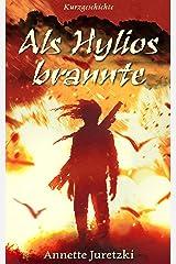 Als Hylios brannte: Kurzgeschichte Kindle Ausgabe
