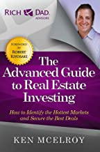 The Advanced Guide to Real Estate Investing: How to Identify the Hottest Markets and Secure the Best Deals (Rich Dad's Advisors (Paperback)) Book PDF