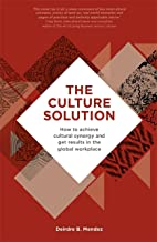 The Culture Solution: How to Achieve Cultural Synergy and Get Results in the Global Workplace