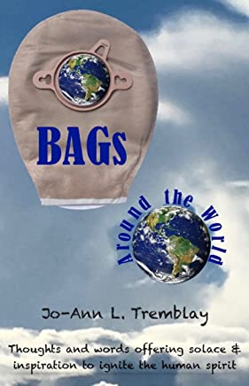 BAGs Around the World: Thoughts and words offering solace & inspiration to ignite the human spirit (English Edition)