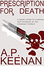 Prescription For Death: A short story of suspense and intrigue in the pharmacy world