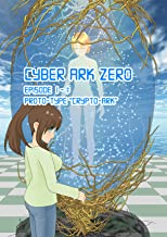 Cyber Ark Zero Episode 01-01 English Version: Prototype Crypto-Ark Cyber Arks Zero English Version (Nootias Anom) (Japanese Edition)