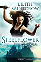 Steelflower at Sea (The Steelflower Chronicles Book 2)