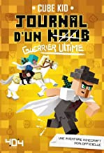 Journal d'un noob - Guerrier ultime - tome 5 - Minecraft (French Edition)