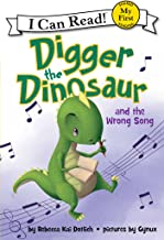 Digger the Dinosaur and the Wrong Song (My First I Can Read)