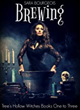 Brewing: Tree's Hollow Witches Books One to Three