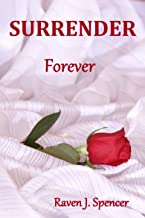 Surrender Forever: Lesbian Billionaire Romance (Surrender Series Book 3)