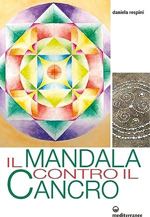 Il Mandala contro il cancro (Laltra medicina)