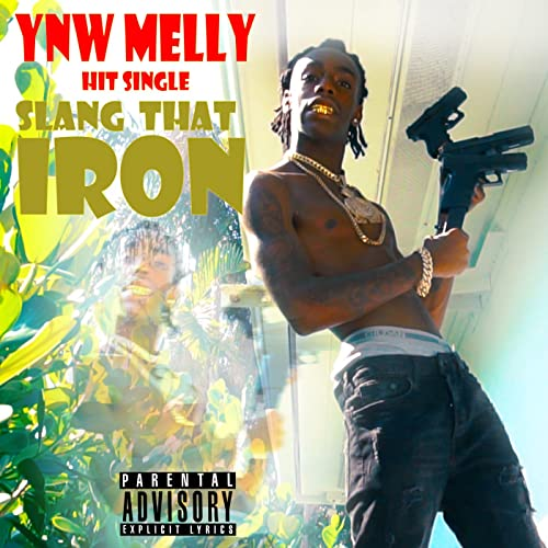 Slang That Iron [Explicit] by YNW Melly on Amazon Music