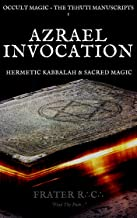 OCCULT MAGIC: Invocation of Azrael: Angel of Death Prayer & Meditation (YOGA OF THE WEST: Rosicrucian Anthroposophy & Hermetic Kabbalah Book 1)