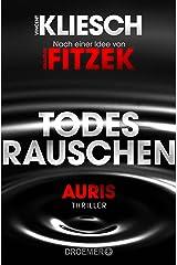 Todesrauschen: Auris - Nach einer Idee von Sebastian Fitzek (Ein Jula und Hegel-Thriller 3) (German Edition) Kindle Edition
