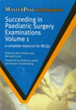 Succeeding in Paediatric Surgery Examinations, Two Volume Set: A Complete Resource for EMQs & a Complete Resource for MCQs (Masterpass)