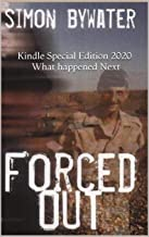 Forced Out: What happened next- 2020 Kindle Special Edition