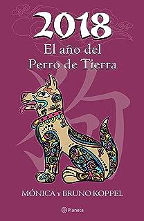 2018 El año del Perro de Tierra (Spanish Edition)
