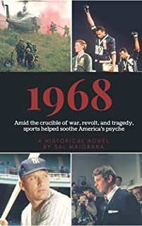 1968: Amid the crucible of war, revolt, and tragedy, sports helped soothe America's psyche