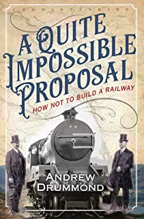 A Quite Impossible Proposal: How Not to Build a Railway
