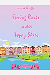 Spring Roses Under Topaz Skies (Return to Cornwall Book 3) Kindle Edition