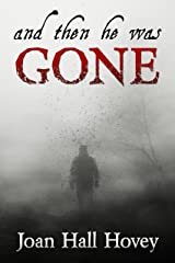And Then He Was Gone Kindle Edition