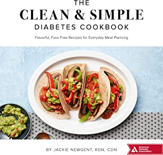 The Clean & Simple Diabetes Cookbook: Flavorful, Fuss-Free Recipes for Everyday Meal Planning