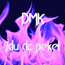 Jdu Do Pekel [Explicit]