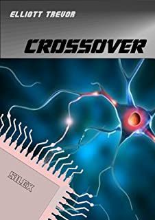 Crossover (Silex Trilogy Book 1)