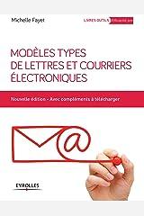 Modèles types de lettres et courriers électroniques (Livres outils - Efficacité professionnelle) Format Kindle
