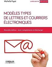 Modèles types de lettres et courriers électroniques (Livres outils - Efficacité professionnelle)