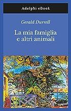 Scaricare Libri La mia famiglia e altri animali PDF