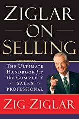 Ziglar on Selling: The Ultimate Handbook for the Complete Sales Professional Kindle Edition