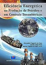 Eficiência Energética na Produção de Petróleo e em Centrais Termelétricas