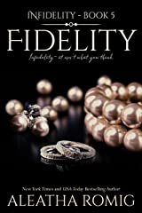 Fidelity (Infidelity Book 5) Kindle Edition