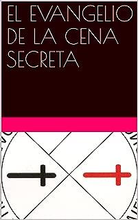 EL EVANGELIO DE LA CENA SECRETA (Spanish Edition)