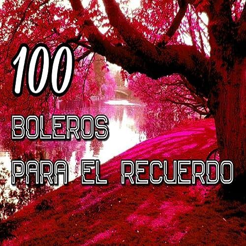 100 Boleros para el Recuerdo