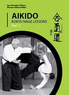 Aikido. Kokyu Nage Lessons: Part 2 (English Edition)