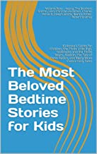The Most Beloved Bedtime Stories for Kids: 30 Aesop's Fables for Children, the Three Little Pigs, Goldilocks and the Three Bears, Aladdin, the Tale of Peter Rabbit, and Many More Classic Fairy Tales