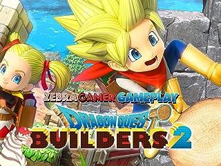 Clip: Dragon Quest Builders 2 Gameplay - Zebra Gamer
