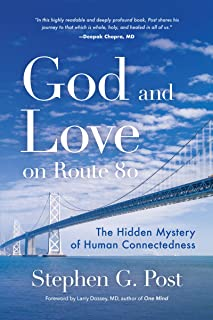 God and Love on Route 80: The Hidden Mystery of Human Connectedness