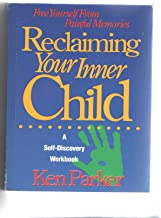 Reclaiming Your Inner Child/a Self-Discovery Workbook