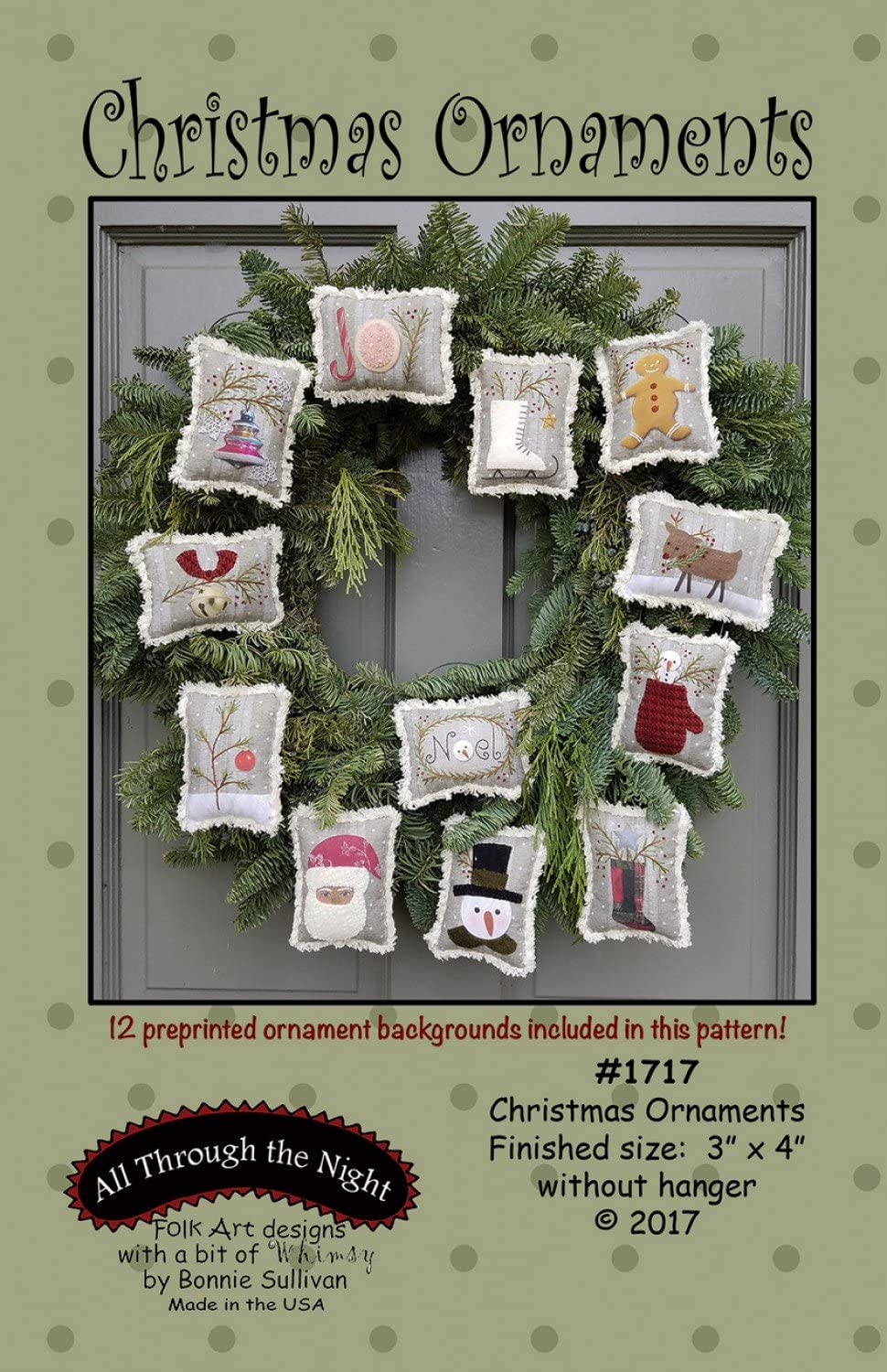 Christmas Ornaments Applique Patterns by Bonnie Sullivan from All Through the Night #1717 Includes pre-printed background fabric 3