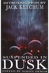 Suspended in Dusk Paperback