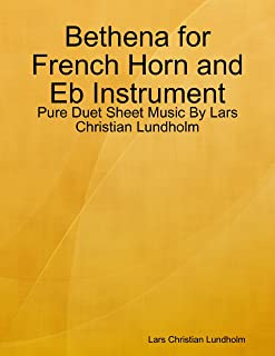 Bethena for French Horn and Eb Instrument - Pure Duet Sheet Music By Lars Christian Lundholm