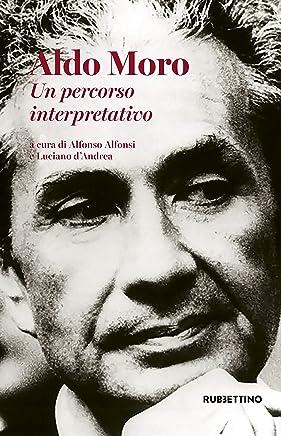 Aldo Moro: Un percorso interpretativo