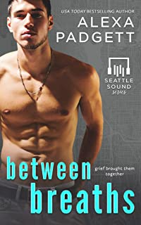 Between Breaths: A Bad Boy Rockstar Romance (Seattle Sound Series Book 2)