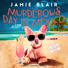 Murderous Day in Mexico: A Dog Days Mystery, Book 8