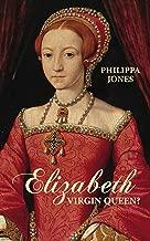 Elizabeth I: Virgin Queen?